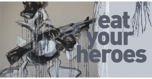 Eat Your Heroes